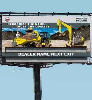 Wacker Neuson Corporation Dealer Billboard design